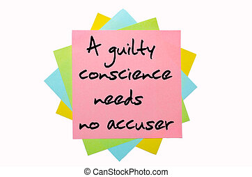 """text """"A guilty conscience needs no accuser"""" written by hand font on bunch of colored sticky notes"""