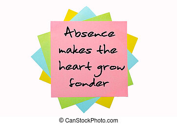 text quot;Absence makes the heart grow fonderquot; written...