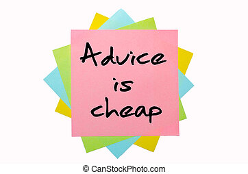 "Proverb ""Advice is cheap"" written on bunch of sticky notes"