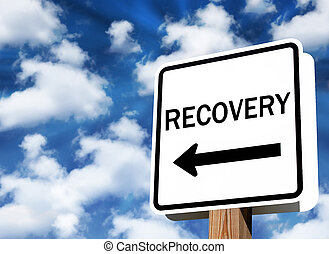 Recovery - Message traffic sign about business recovery and...