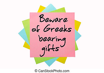 "text ""Beware of Greeks bearing giftst"" written by hand font on bunch of colored sticky notes"