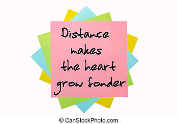 text quot; Distance makes the heart grow fonderquot; written...