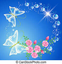 Butterfly and flowers - Butterfly, bubbles and roses