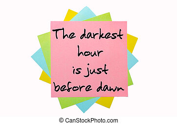 "text "" The darkest hour is just before dawn "" written by..."
