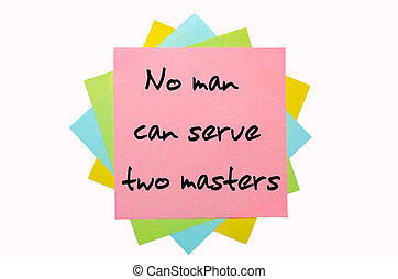 """text """" No man can serve two masters """" written by hand font..."""