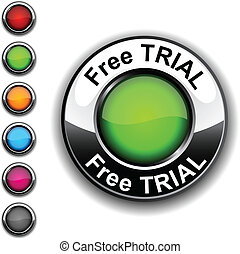 Free trial button. - Free trial realistic button. Vector. ....