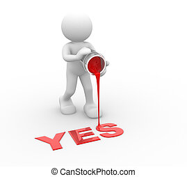 "Word""Yes"" - 3d people- human character and word ""Yes"" - This..."
