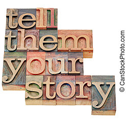 tell them your story - advice in isolated vintage wood...