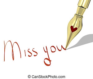 "Ink pen nib with heart writes ""Miss you"" isolated on white..."