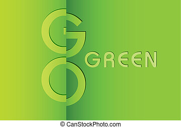 Go Green Background - illustration of go green background...