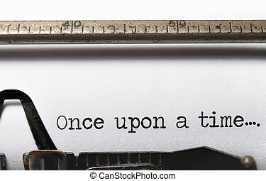 Once upon a time - The beginning of a story on an old...