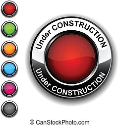 Under construction button. - .Under construction realistic...