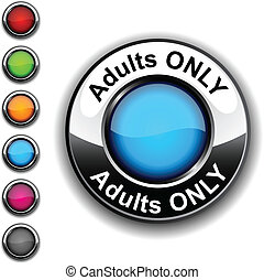 Adults only button - Adults only realistic button Vector