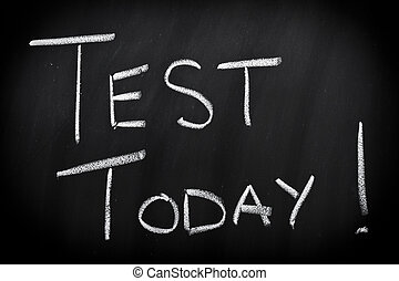 Test today