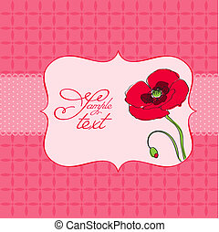 Greeting card with poppy flower - for scrapbook, invitation, celebration with place for your text