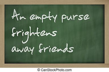 """"""" An empty purse frightens away friends """" written on a..."""