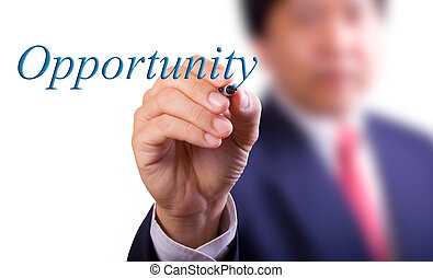 business man writing opportunity word