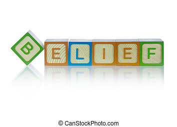 Belief - Picture of alphabet blocks spelling out word belief...