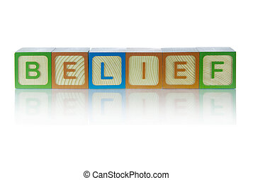 Belief - Picture of alphabet blocks spelling out word...