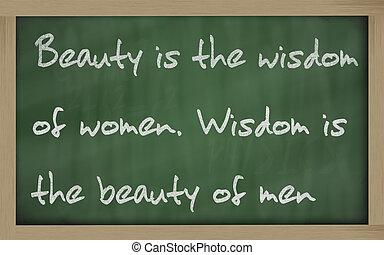 """Blackboard writings """" Beauty is the wisdom of women. Wisdom..."""