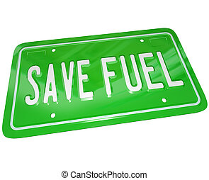 Save Fuel Green License Plate Earth Friendly Power - A green...