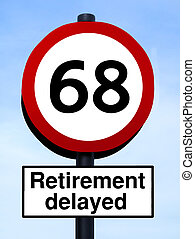 Retirement delayed, 68 roadsign, isolated on a blue sky...