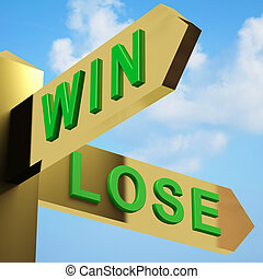 Win Or Lose Directions On A Signpost - Win Or Lose...