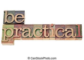be practical in letterpress type - be practical reminder -...