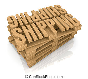 shipping services - pallet made with the word: shipping 3d...
