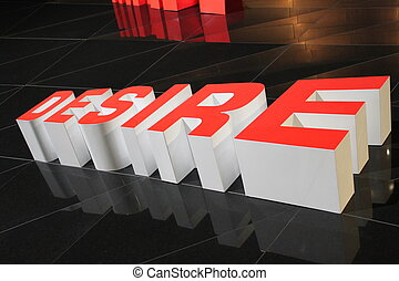"Desire - The word"" desire"" in 3d letters"