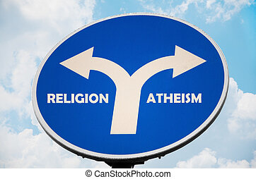 Religion and Atheism sign - Religion and Atheism directional...