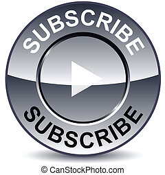 Subscribe round button - Subscribe round metallic button...