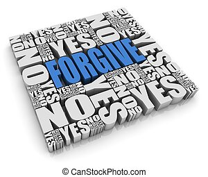 Forgive - FORGIVE 3D text surrounded by YES and NO words....