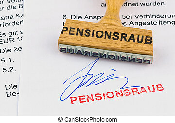 wooden stamp on the document: pension robbery - a stamp made...