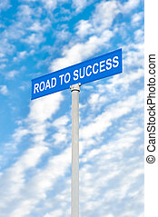 Blank street sign against sky - A road to success street...