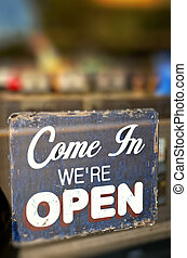 Grunge OPEN Sign, old painted Come In We're Open Signboard...