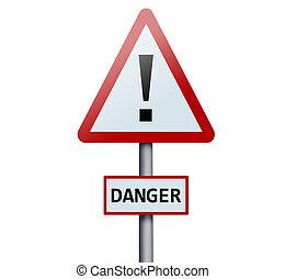 Danger word on road sign