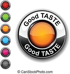 Good taste button.