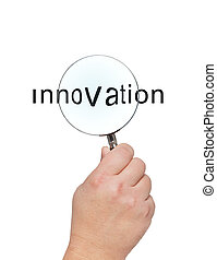 Magnifying glass in hand and word innovation.