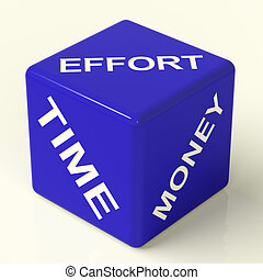 Effort Time Money Blue Dice Representing The Ingredients For...