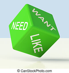 Need Want Like Green Dice Showing Craving And Desire