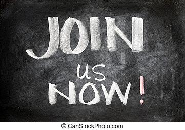 Join us now written on a blackboard