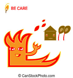 Be care with fire