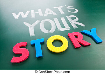 What is your story Colorful words on blackboard