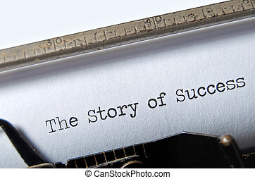 Story of Success - The typed title Story of Success on an...