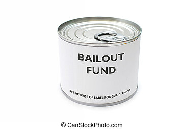 Bailout fund - Tin can labelled as a bailout fund