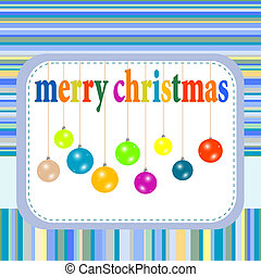 Christmas balls hanging with ribbons. new year greetings card