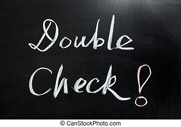 """Double check - Chalk drawing - """"double check"""" word on the..."""