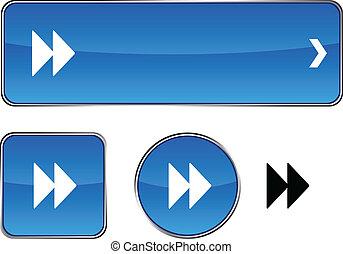 Forward  button set.