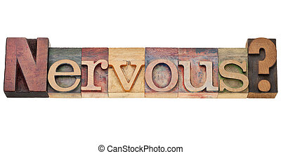nervous question - isolated text in vintage wood letterpress...